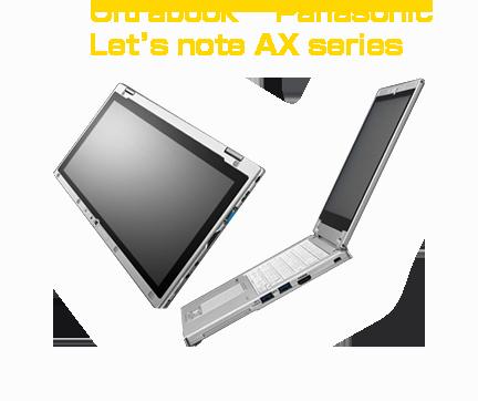 Ultrabook™ Panasonic Let's note AX Series
